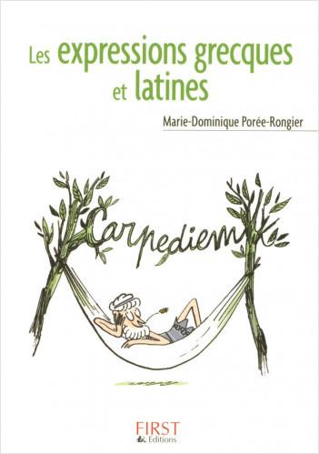 Le Petit Livre de - Les Expressions grecques et latines