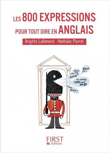 Petit Livre de - Les 800 expressions pour tout dire en anglais