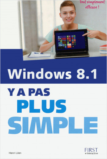 Windows 8.1 Y a pas plus simple