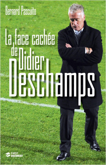 La face cachée de Didier Deschamps