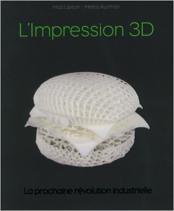 Impression 3D, la prochaine révolution industrielle
