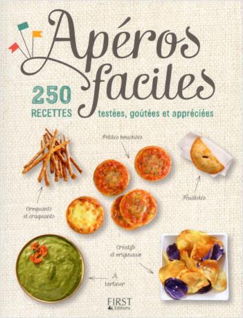 Apéros faciles - 250 recettes testées, goûtées et appréciées
