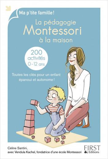 La pédagogie Montessori à la maison : 200 activités
