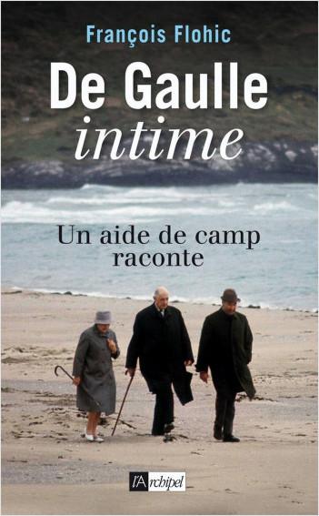 De Gaulle intime - Un aide de camp raconte