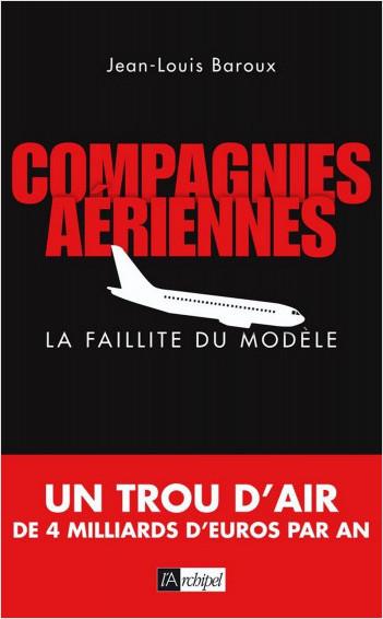 Compagnies aériennes - La faillite du modèle