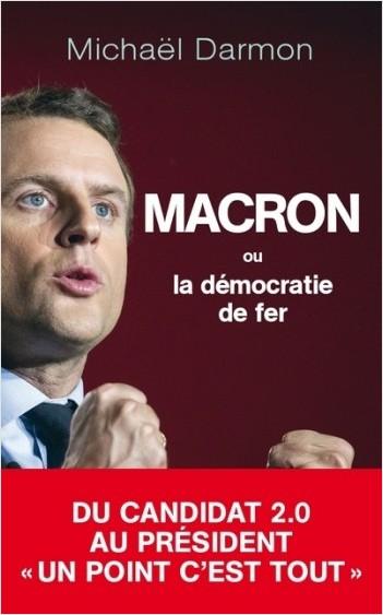 Macron ou la démocratie de fer