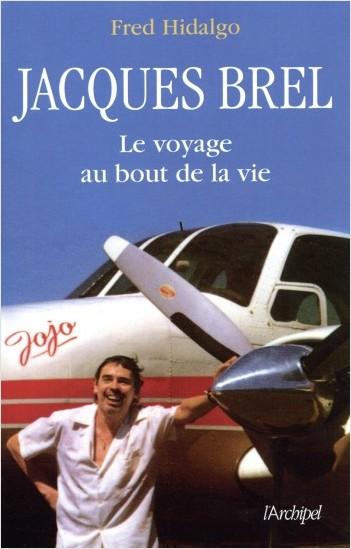 Jacques Brel - Le voyage au bout de la vie