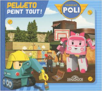 Robocar Poli – Pelleto peint tout !