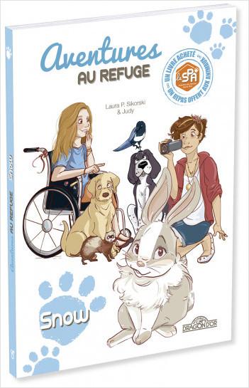 S.P.A. - Aventures au refuge – Snow – Lecture roman jeunesse – Dès 7 ans