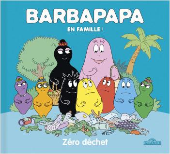 Barbapapa – En famille ! – Zéro déchet – Album – Dès 3 ans