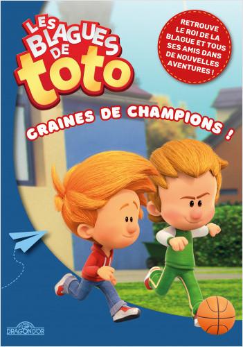 Les Blagues de Toto – Graines de champions ! - Lecture roman jeunesse – Dès 7 ans