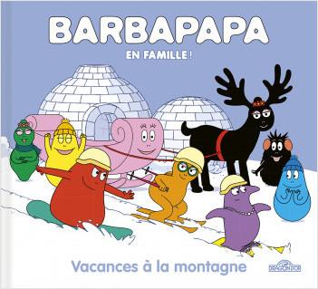 Barbapapa – En famille ! – Vacances à la montagne – Album – Dès 3 ans