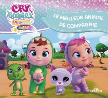 Cry Babies - Le Meilleur Animal de compagnie - Album illustré - Dès 5 ans