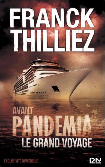 Avant Pandemia - Le grand voyage