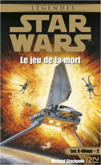 Star Wars - Les X-Wings - tome 2 : Le jeu de la mort