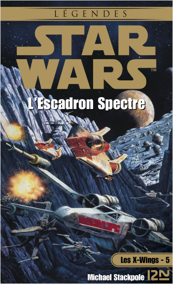 Star Wars - Les X-Wings - tome 5 : L'escadron spectre