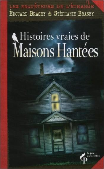 Histoires vraies de maisons hantées
