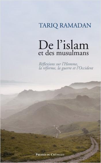 De l'islam et des musulmans - Réflexions sur l'Homme, la réforme, la guerre et l'Occident