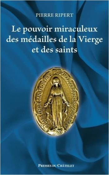 Le pouvoir miraculeux des médailles de la Vierge et des saints