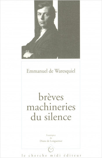 Brèves machineries du silence