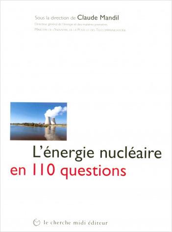L'énergie nucléaire en 110 questions