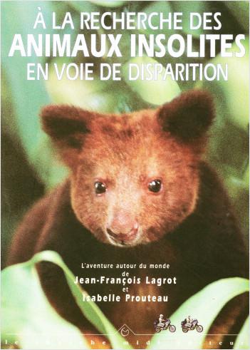 À la recherche des animaux insolites en voie de disparition