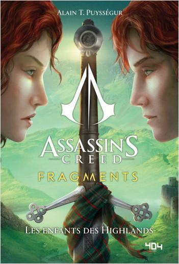 Assassin's Creed - Fragments - Les enfants des Highlands - Roman young adult officiel - Ubisoft - Dès 14 ans - 404 Éditions