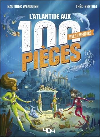 Vivez l'Aventure - L'Atlantide aux 100 pièges - Livre dont tu es le héros - Livre jeu - Dès 7 ans