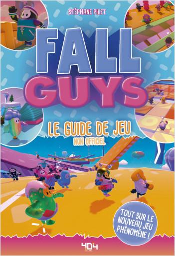 Fall Guys : le guide de jeu non officiel - Guide de jeux vidéo - Dès 8 ans