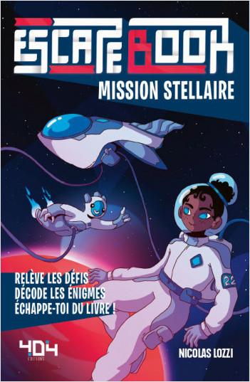 Escape book Mission Stellaire - Escape book enfant - Livre-jeu avec énigmes - De 8 à 12 ans