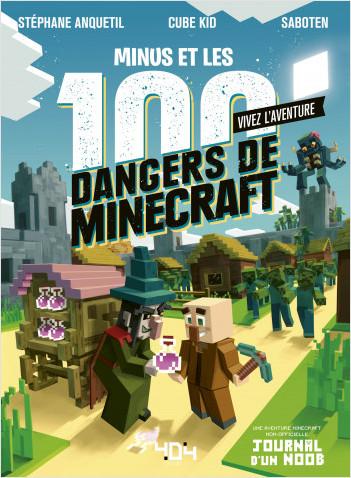 Vivez l'Aventure - Journal d'un Noob - Minus et les 100 dangers de Minecraft - Livre dont tu es le héros - Livre jeu - Dès 7 ans