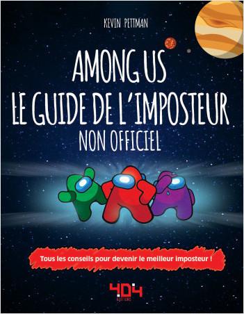 Among Us - Le guide de l'Imposteur - Guide de jeux vidéo - Dès 8 ans