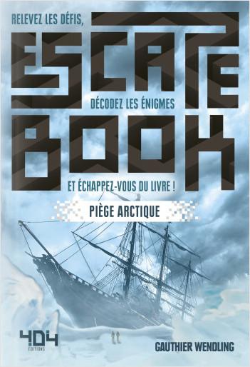 Escape Book - Piège Arctique - Escape book adulte - Avec énigmes - Dès 14 ans