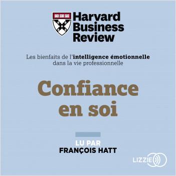 Confiance en soi : Les Bienfaits de l'intelligence émotionnelle dans la vie professionnelle