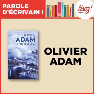 La tête sous l'eau d'Olivier Adam, un roman fort sur la réapparition