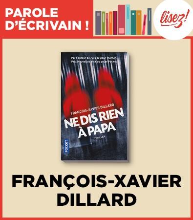 Ne dis rien à papa de François-Xavier Dillard un thriller psychologique et familial